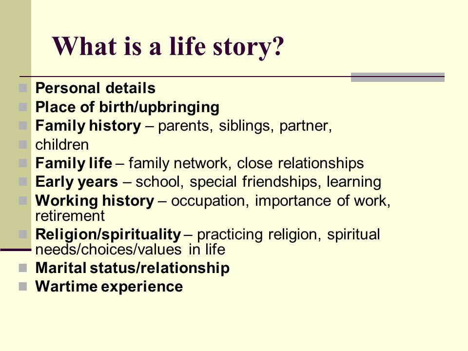 What is a life story Personal details Place of birth/upbringing