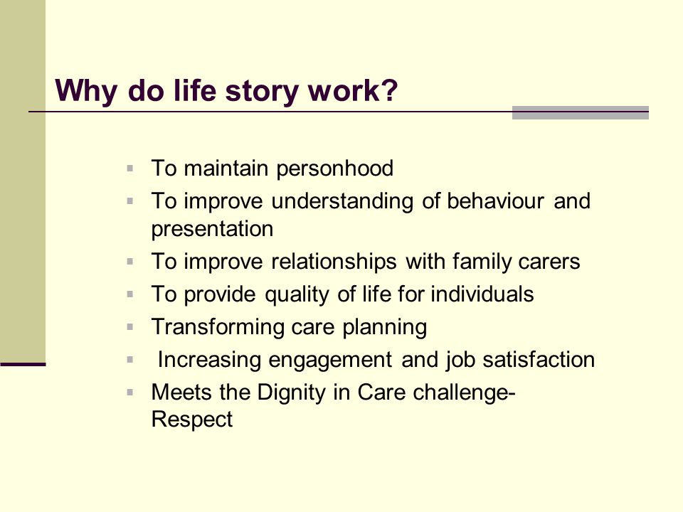 Why do life story work To maintain personhood