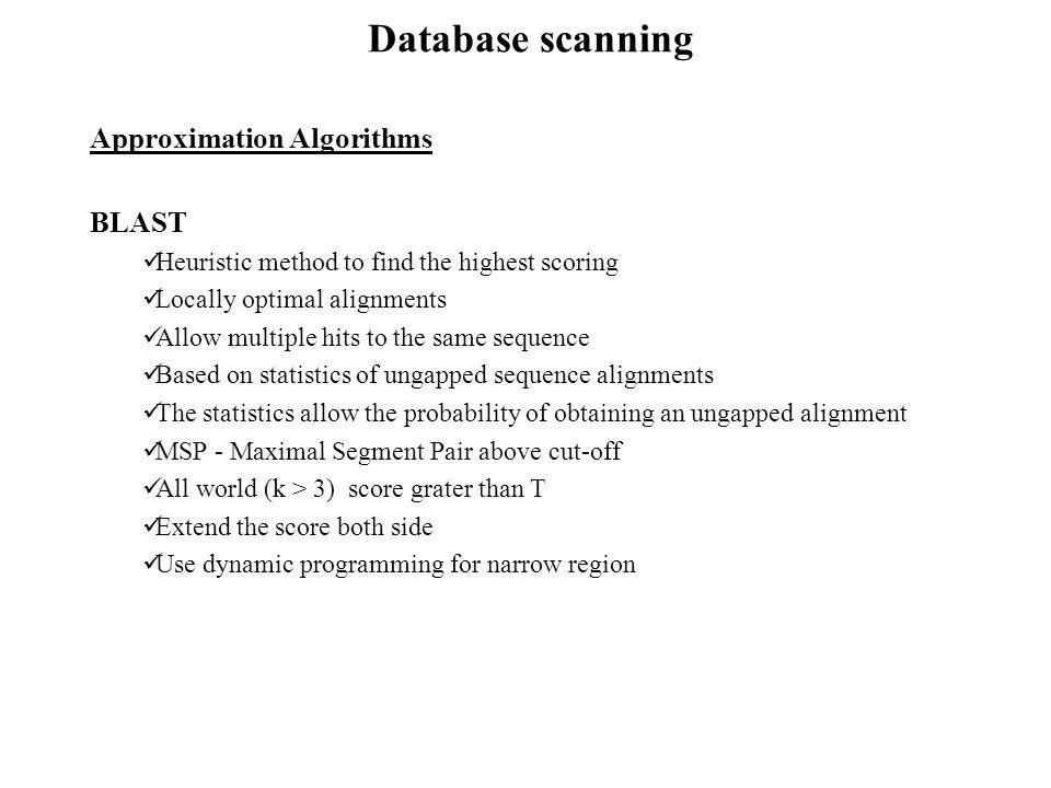 Database scanning Approximation Algorithms BLAST