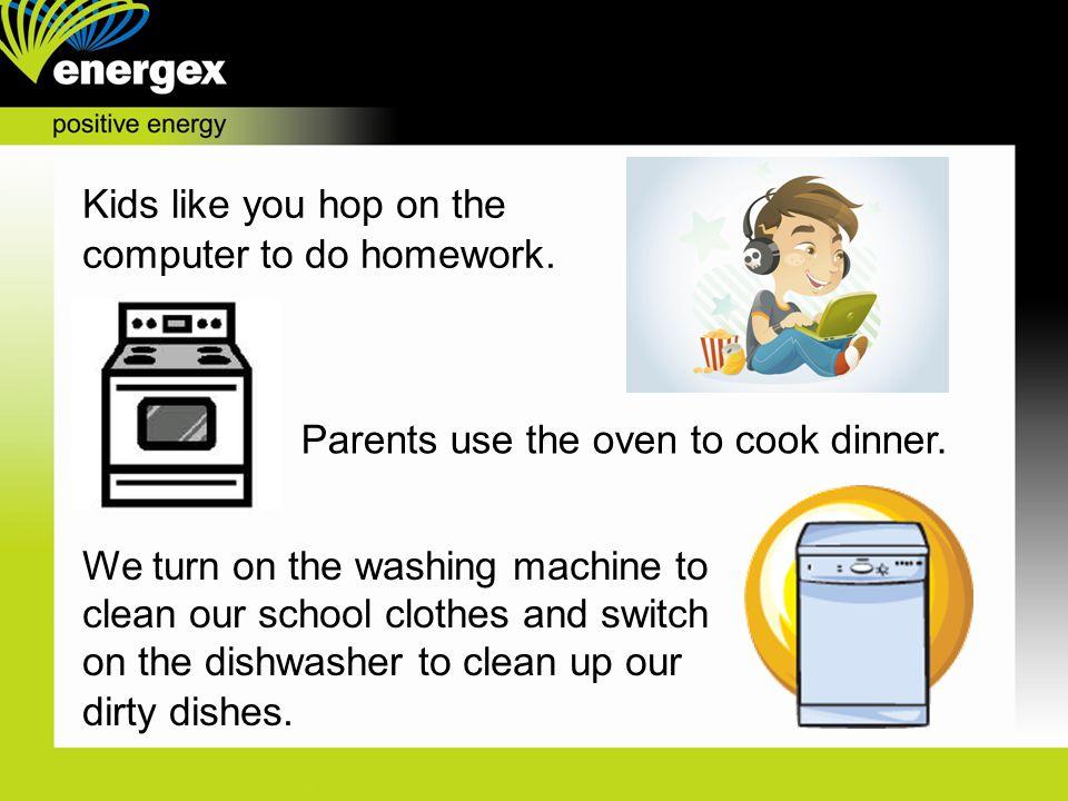 Kids like you hop on the computer to do homework.