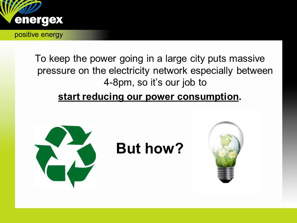 start reducing our power consumption.