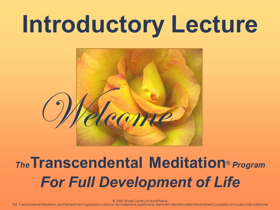 The Transcendental Meditation® Program For Full Development of Life