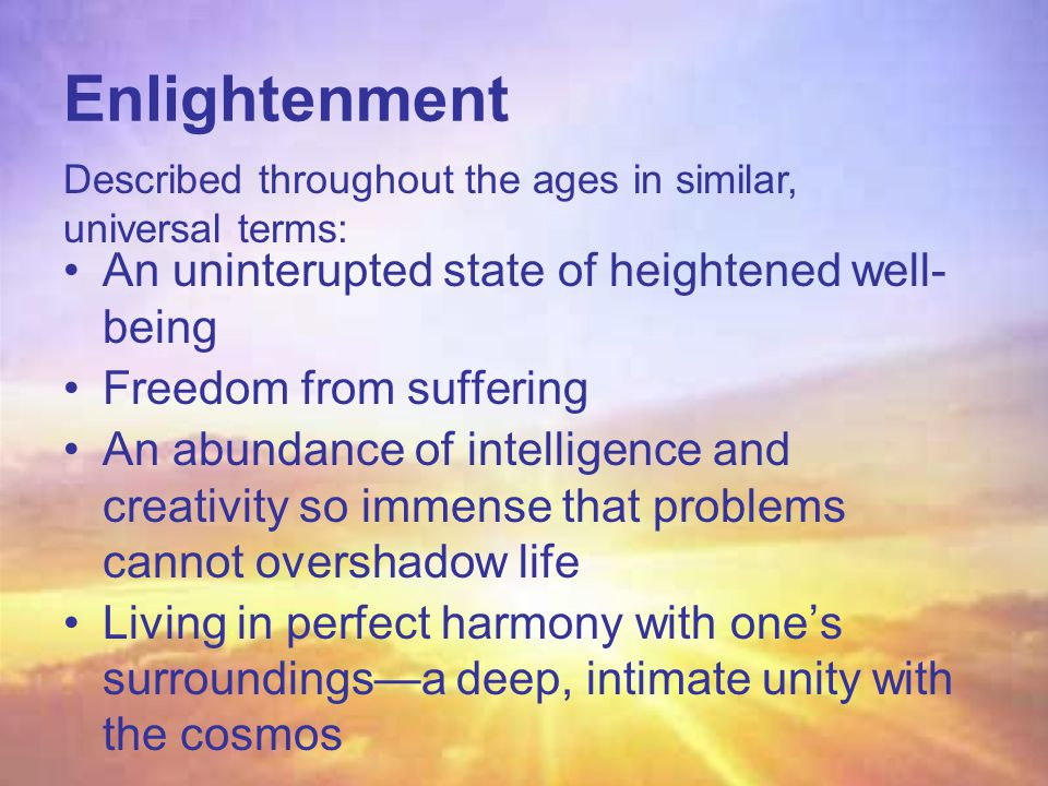Enlightenment An uninterupted state of heightened well-being