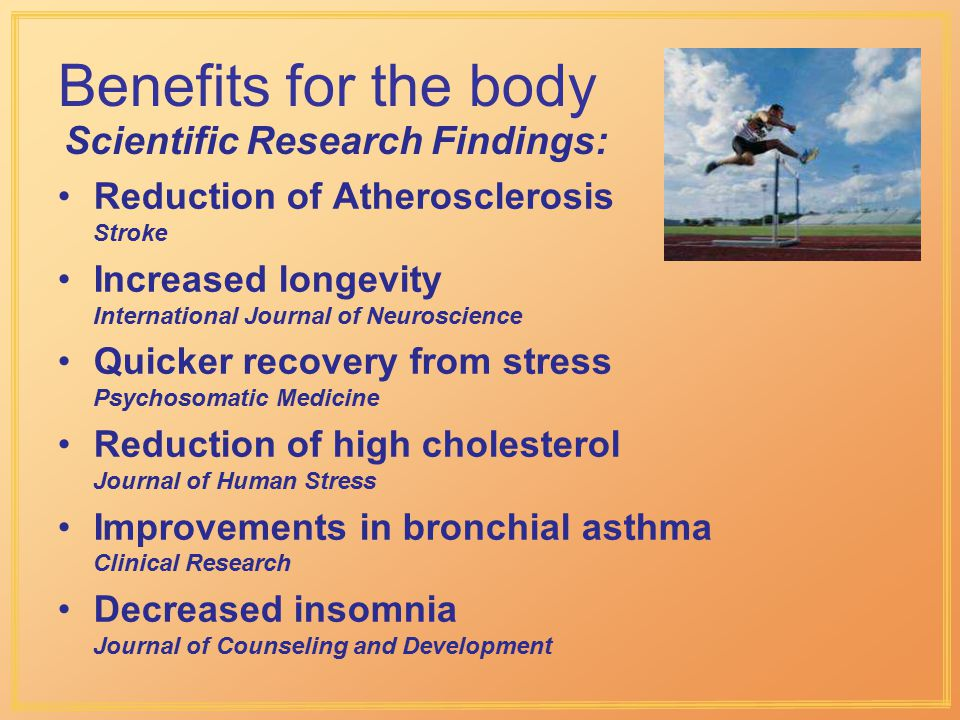 Benefits for the body Scientific Research Findings: