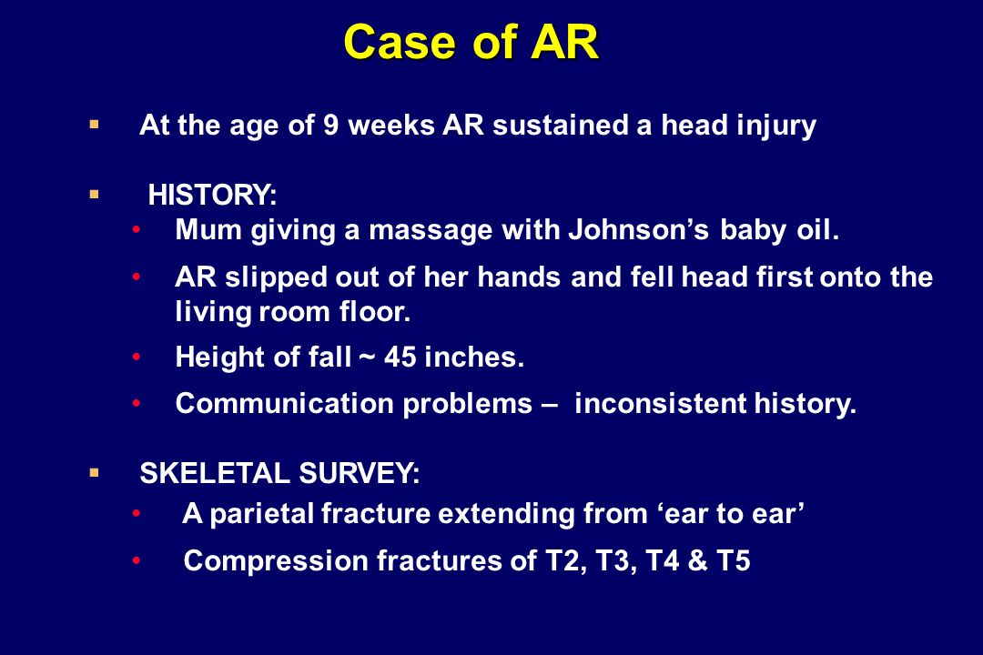 Case of AR At the age of 9 weeks AR sustained a head injury HISTORY: