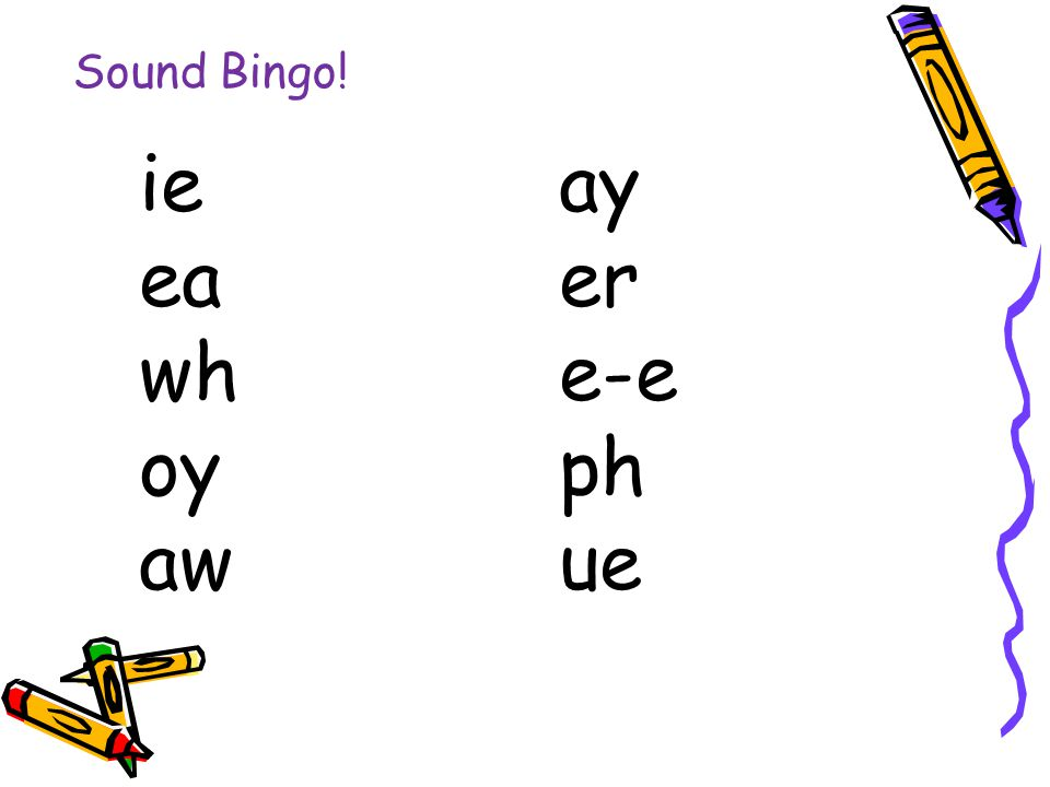 Sound Bingo! ie ay ea er wh e-e oy ph aw ue