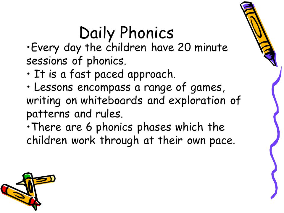 Daily Phonics Every day the children have 20 minute