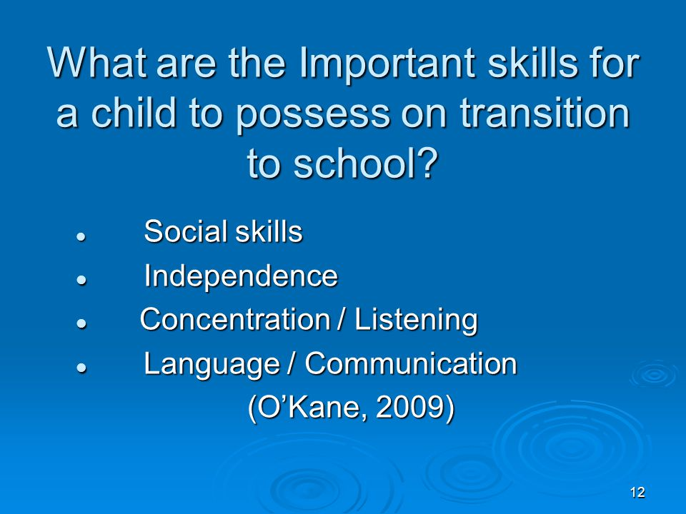 What are the Important skills for a child to possess on transition to school