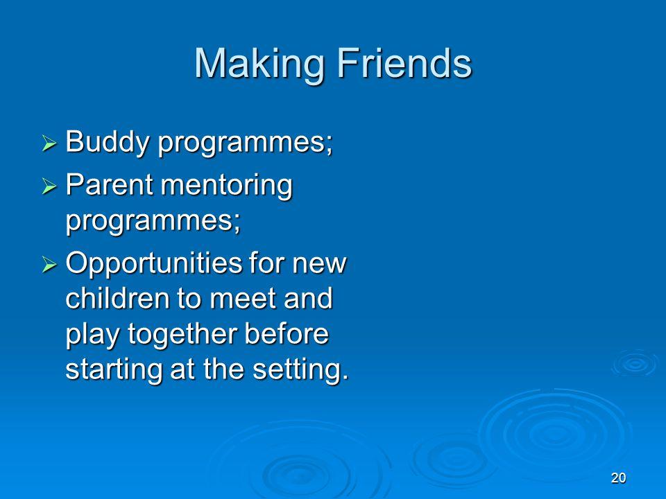 Making Friends Buddy programmes; Parent mentoring programmes;