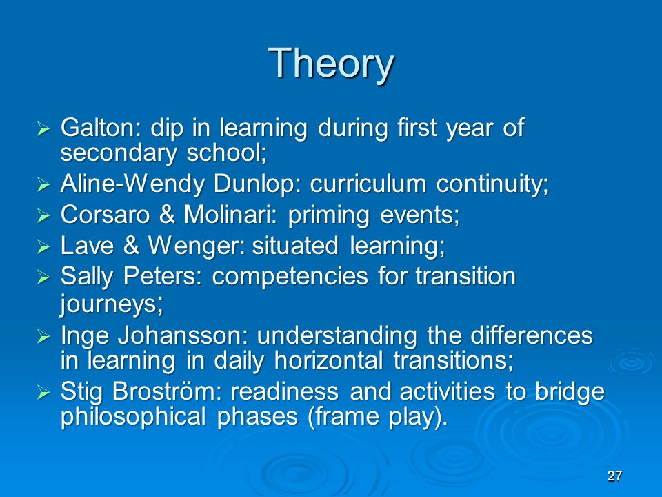 Theory Galton: dip in learning during first year of secondary school;