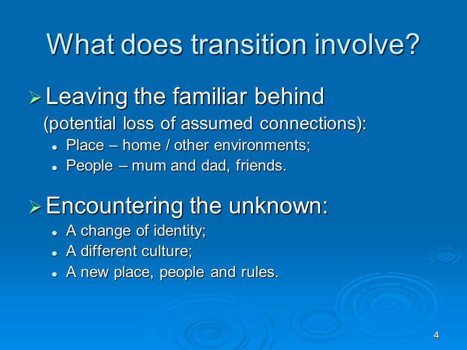 What does transition involve