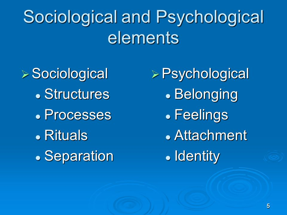 Sociological and Psychological elements