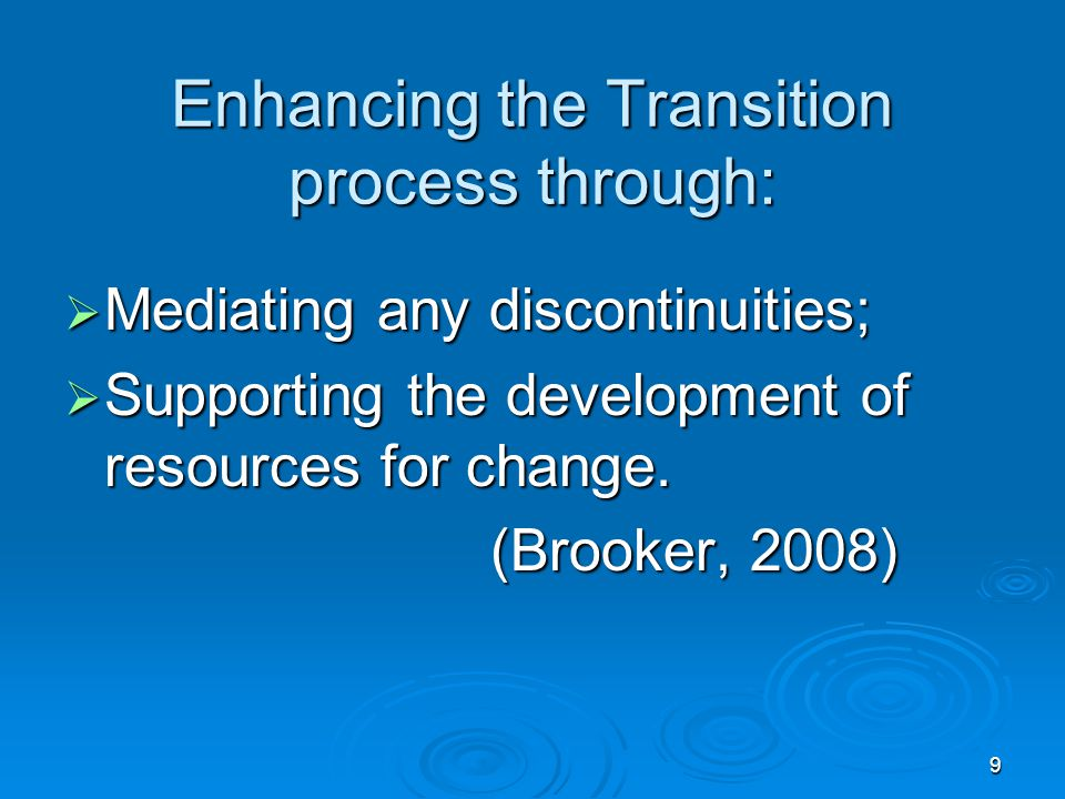Enhancing the Transition process through: