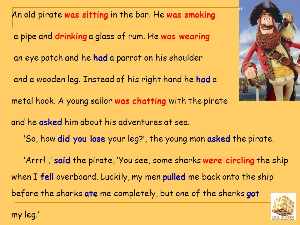 An old pirate was sitting in the bar. He was smoking