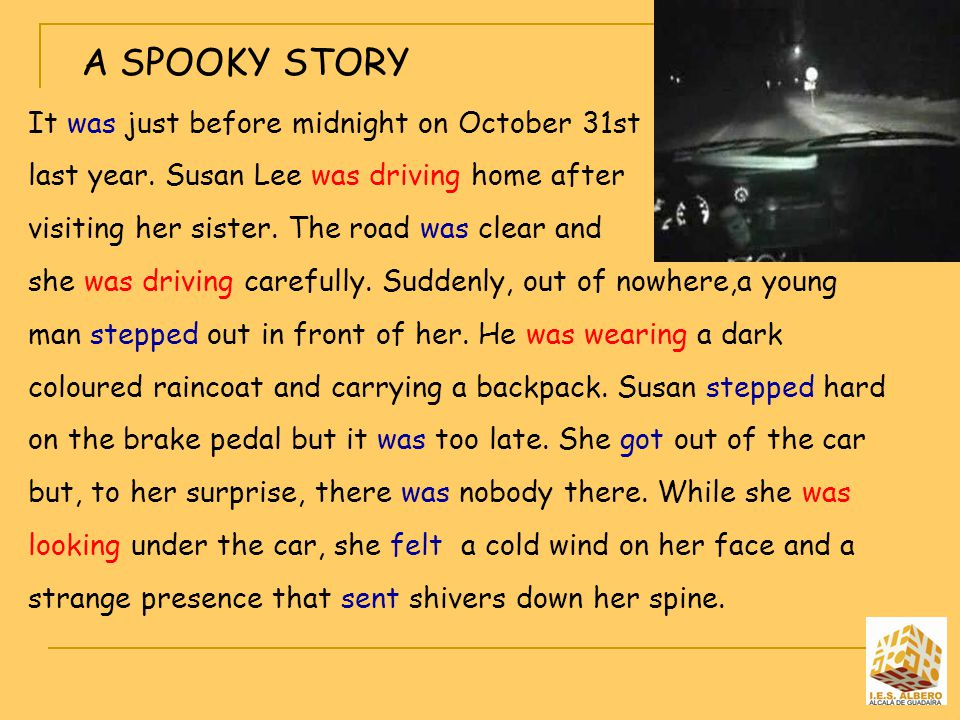 A SPOOKY STORY It was just before midnight on October 31st