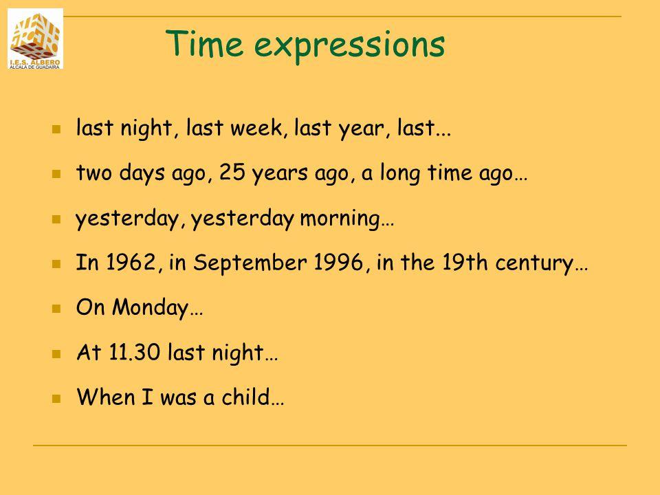 Time expressions last night, last week, last year, last...
