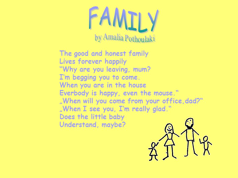 FAMILY The good and honest family Lives forever happily