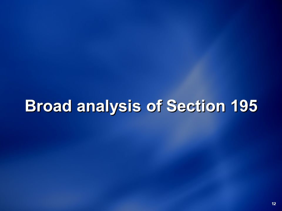 Broad analysis of Section 195