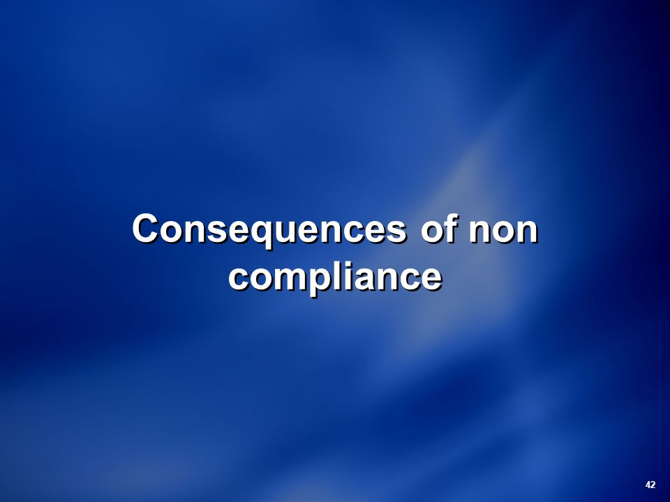 Consequences of non compliance
