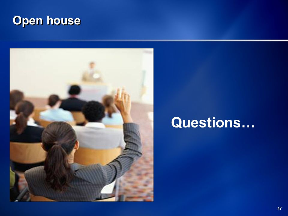 Open house Questions…
