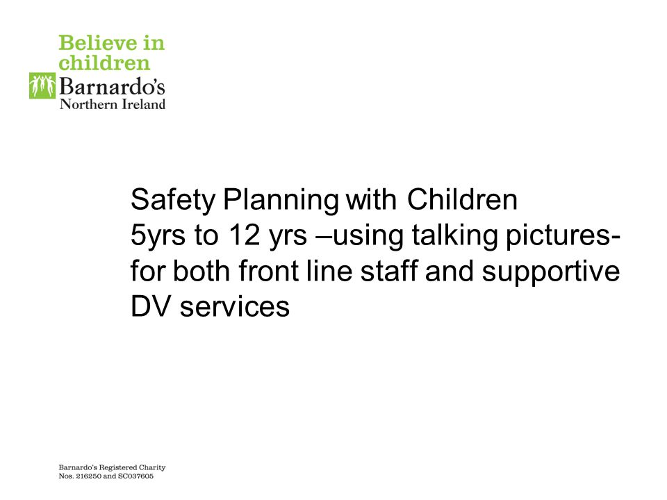 Safety Planning with Children 5yrs to 12 yrs –using talking pictures-for both front line staff and supportive DV services