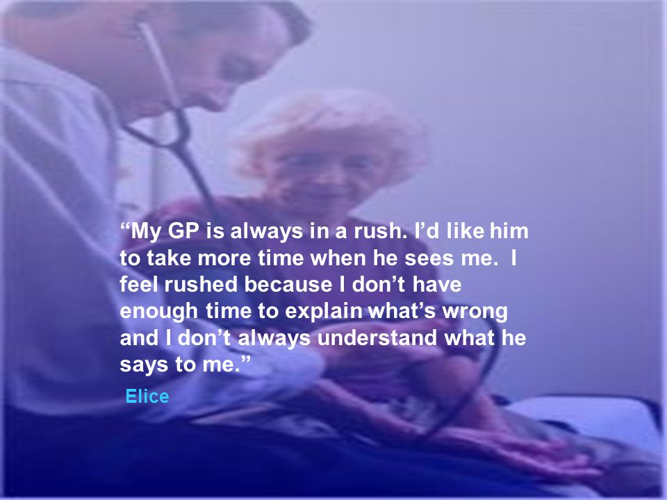 My GP is always in a rush