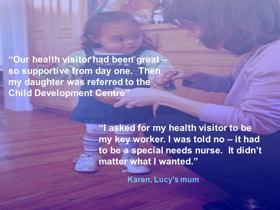 Our health visitor had been great – so supportive from day one