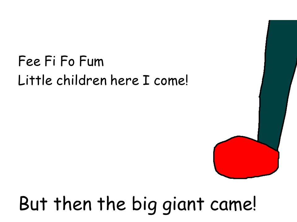 But then the big giant came!