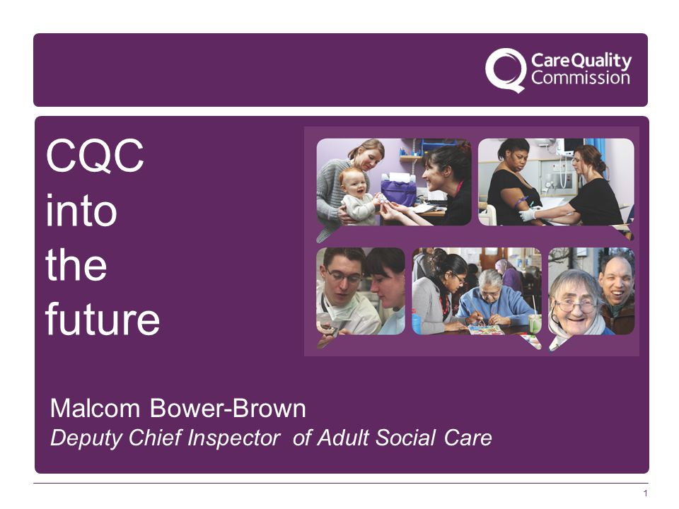 CQC into the future Malcom Bower-Brown