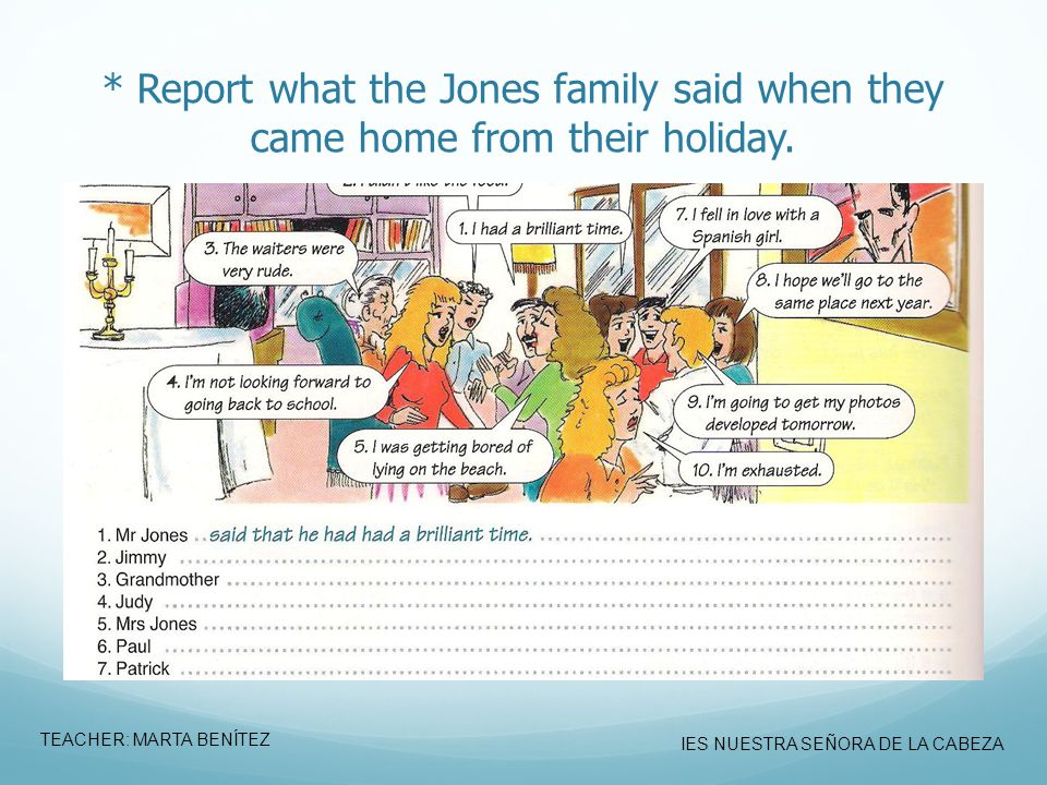 * Report what the Jones family said when they came home from their holiday.