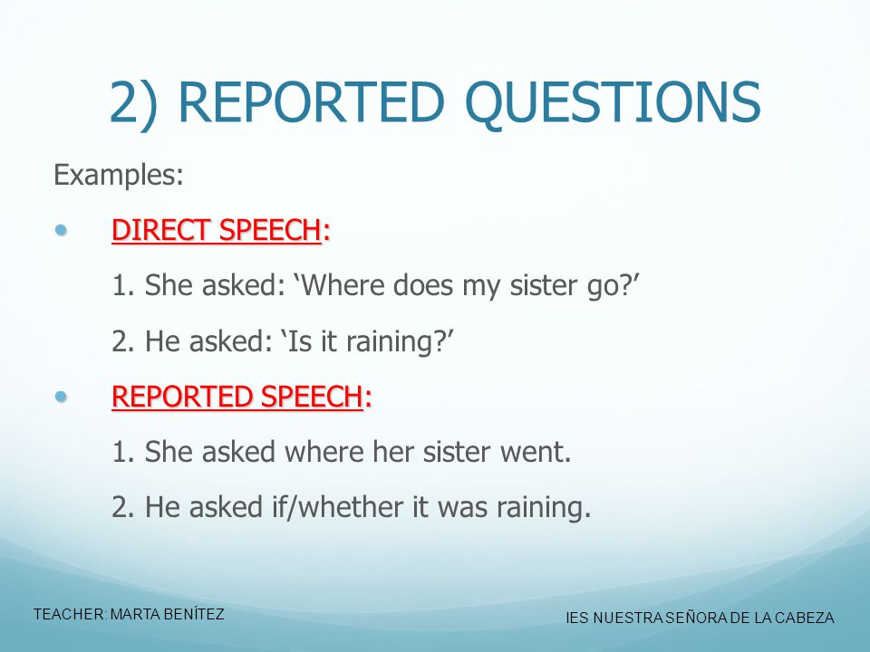 2) REPORTED QUESTIONS Examples: DIRECT SPEECH: