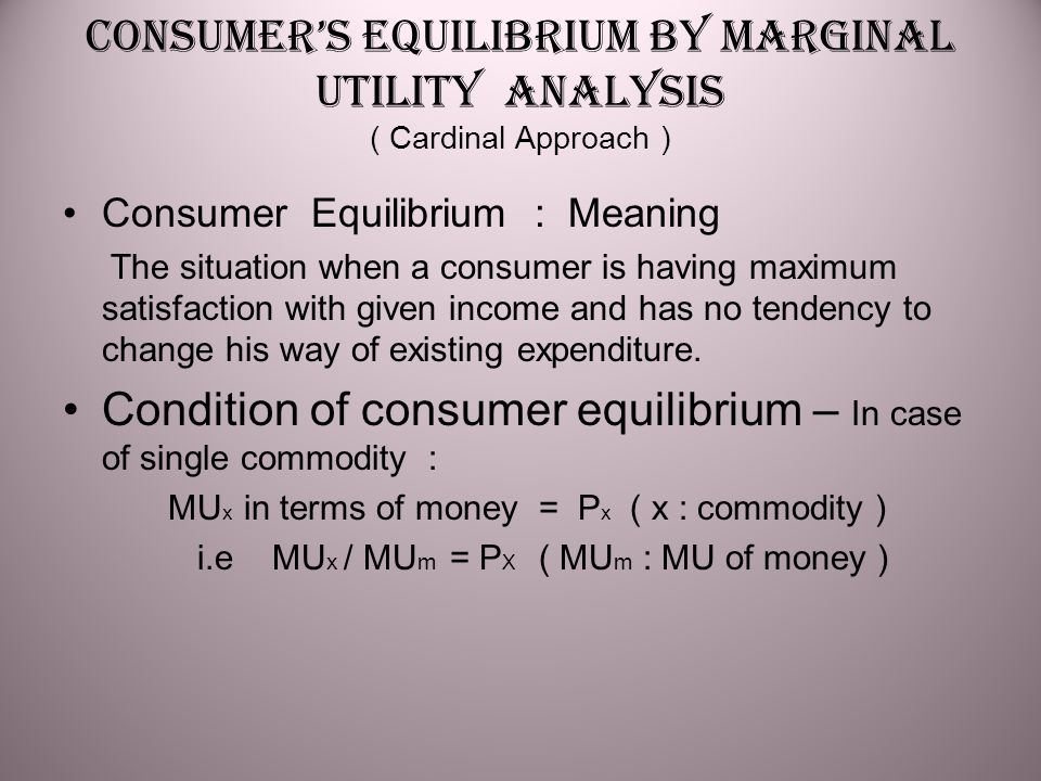 Condition of consumer equilibrium – In case of single commodity :