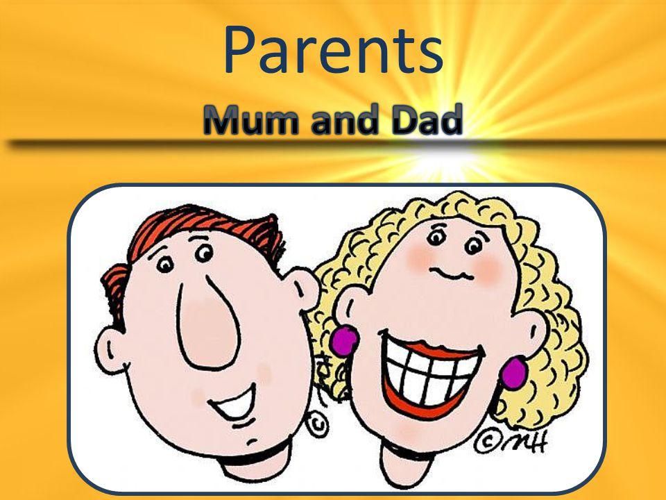 Parents Mum and Dad