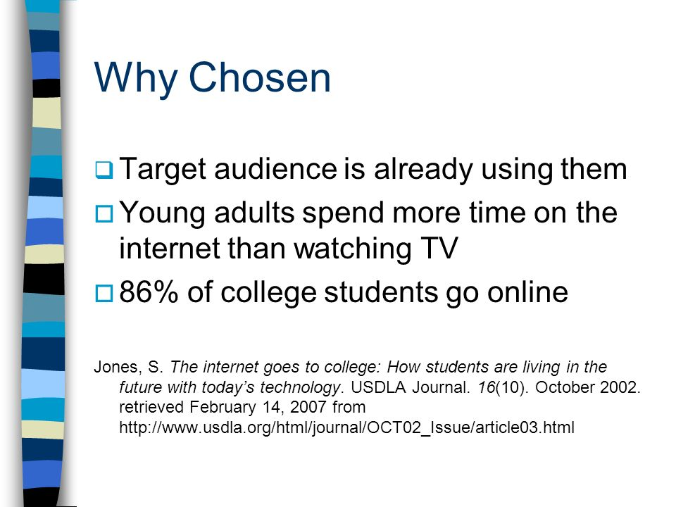 Why Chosen Target audience is already using them