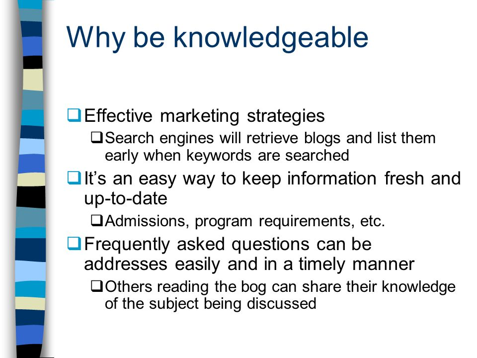 Why be knowledgeable Effective marketing strategies