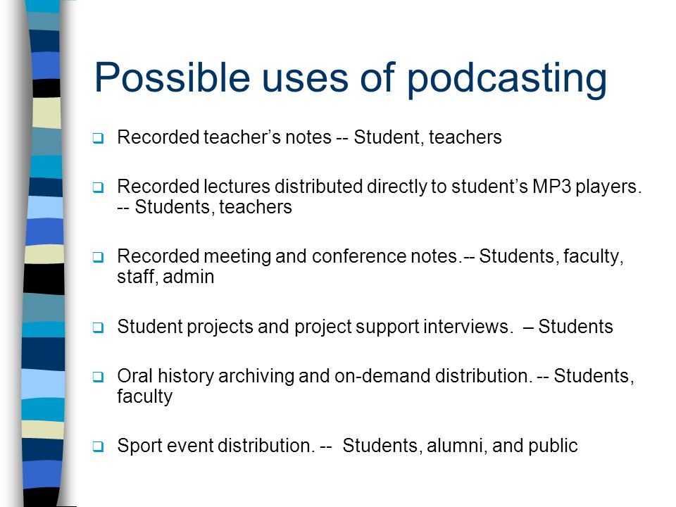 Possible uses of podcasting