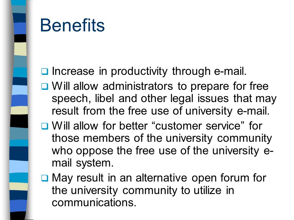 Benefits Increase in productivity through e-mail.
