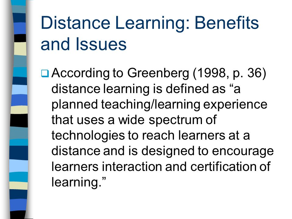 Distance Learning: Benefits and Issues