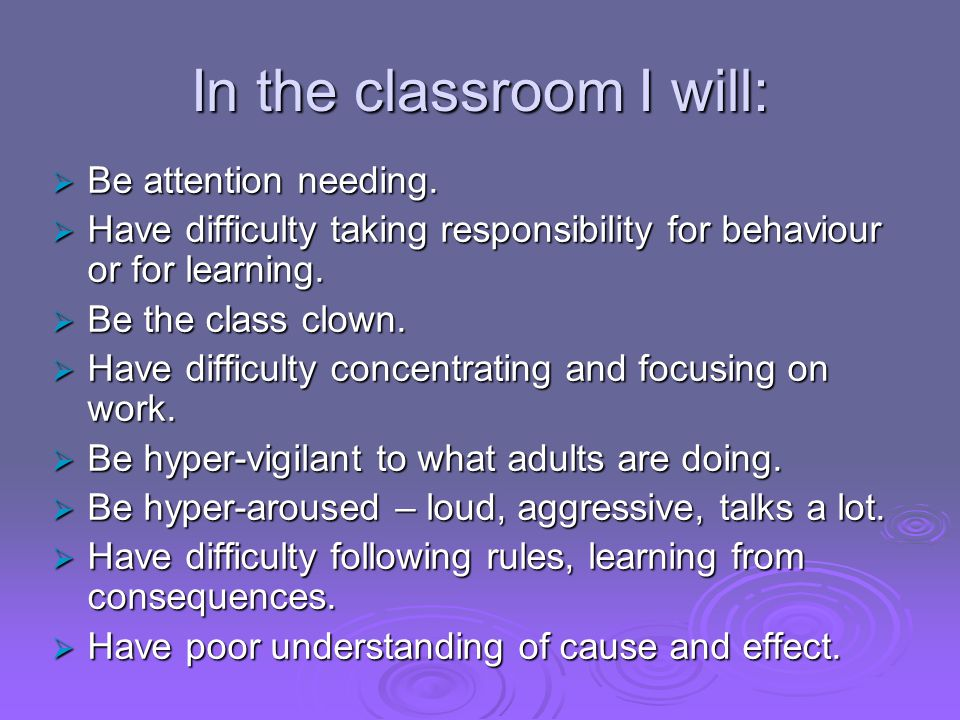 In the classroom I will: