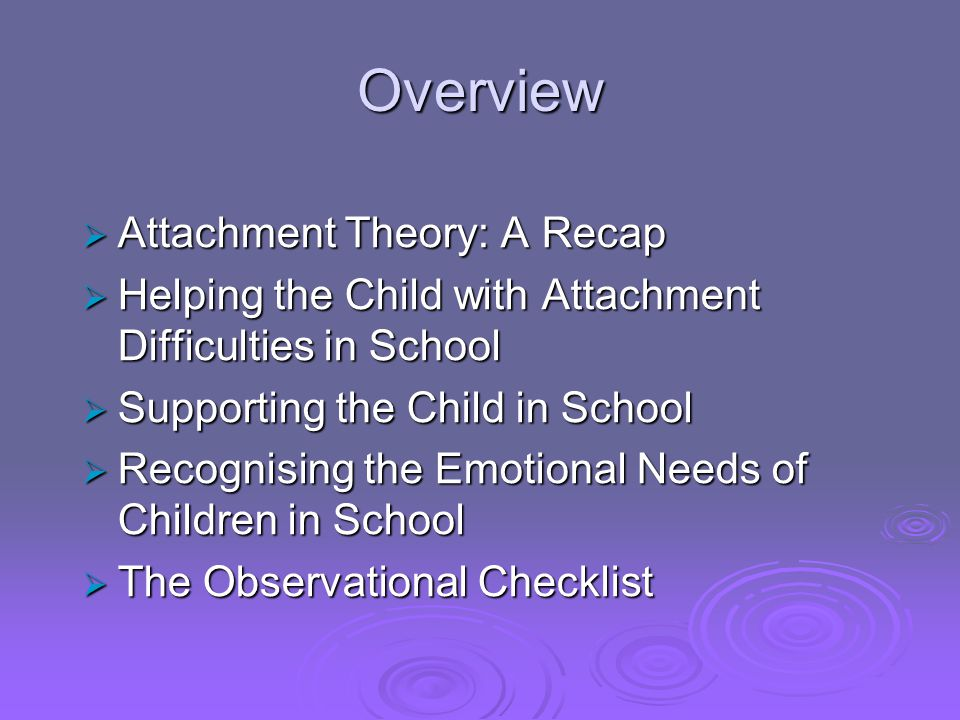 Overview Attachment Theory: A Recap