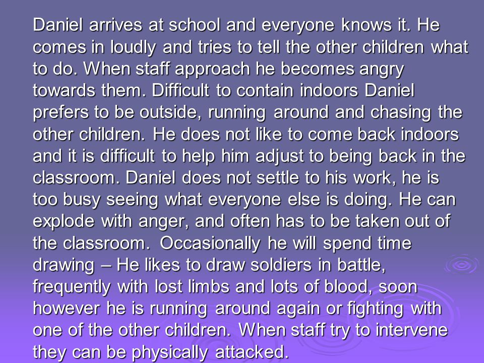 Daniel arrives at school and everyone knows it