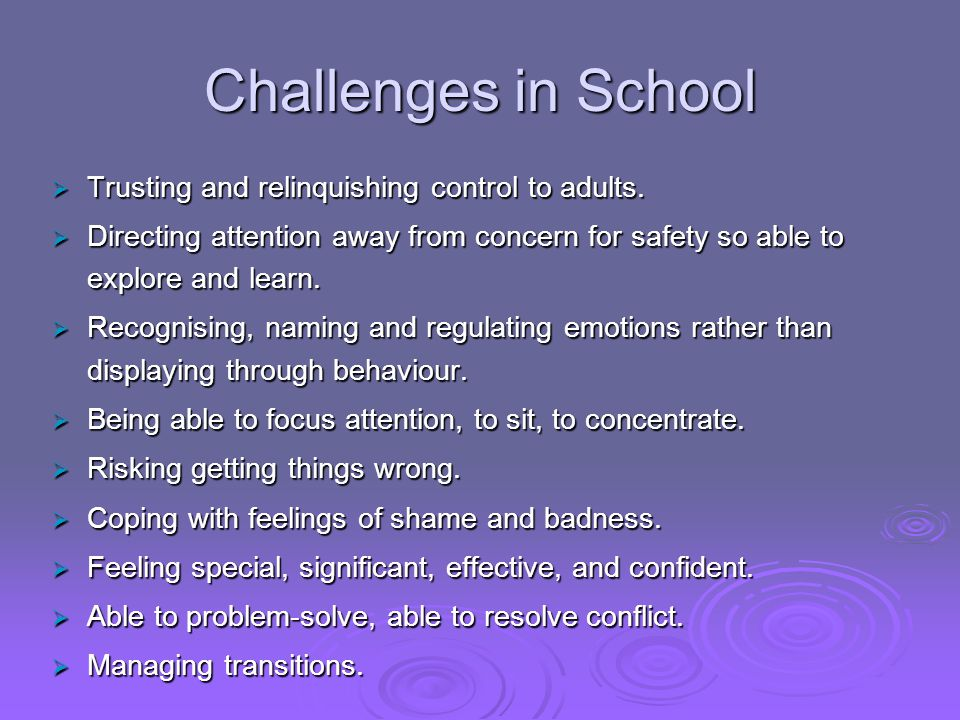 Challenges in School Trusting and relinquishing control to adults.