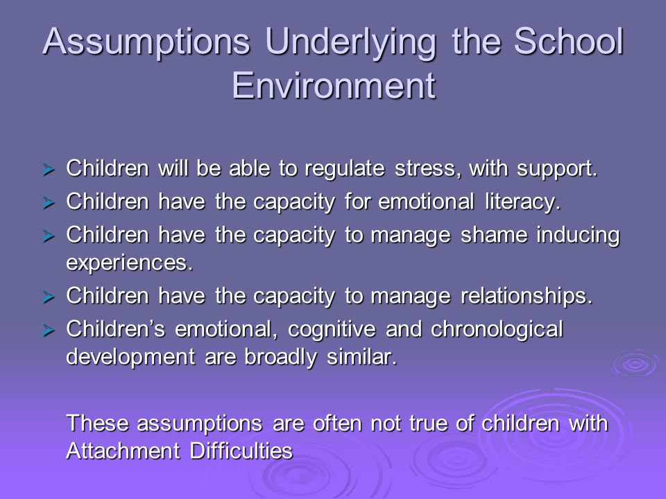 Assumptions Underlying the School Environment