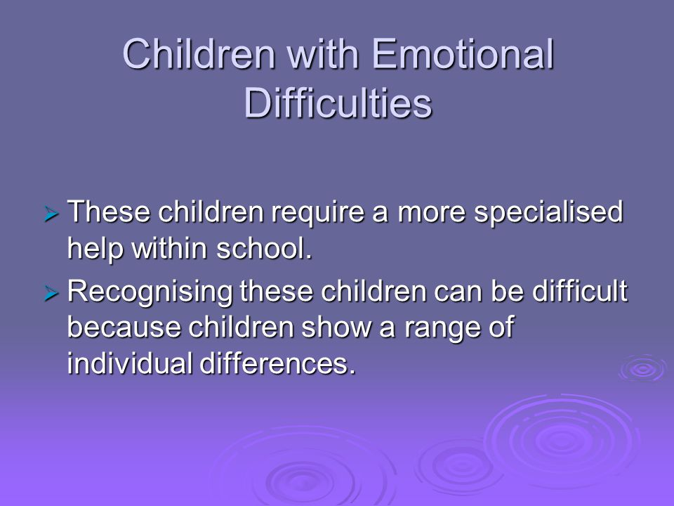 Children with Emotional Difficulties