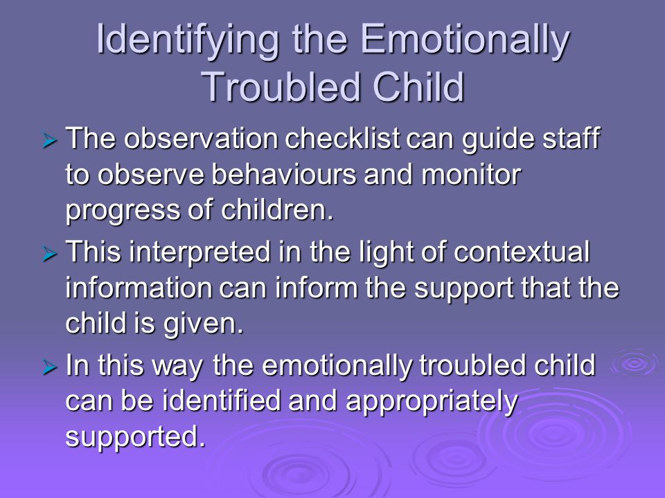 Identifying the Emotionally Troubled Child