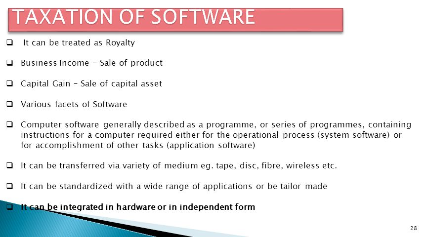 TAXATION OF SOFTWARE It can be treated as Royalty