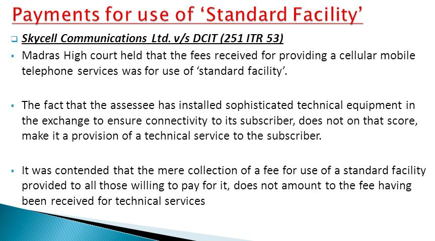 Payments for use of 'Standard Facility'