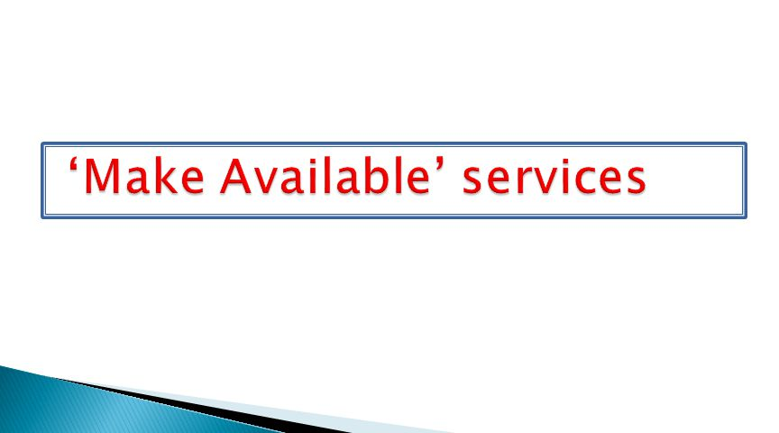 'Make Available' services