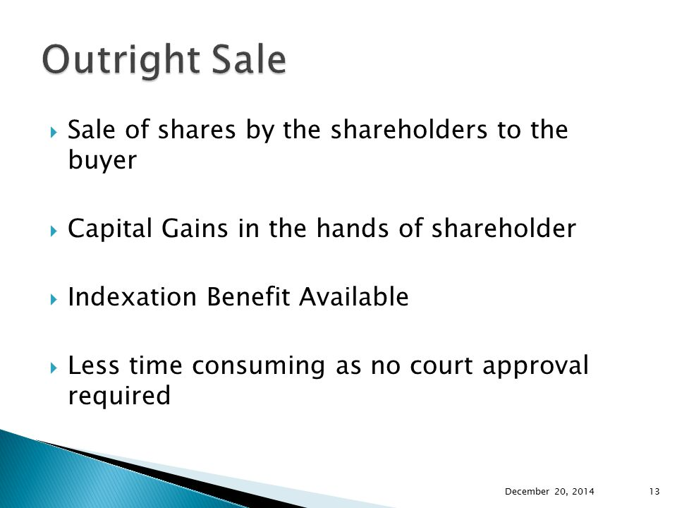 Outright Sale Sale of shares by the shareholders to the buyer