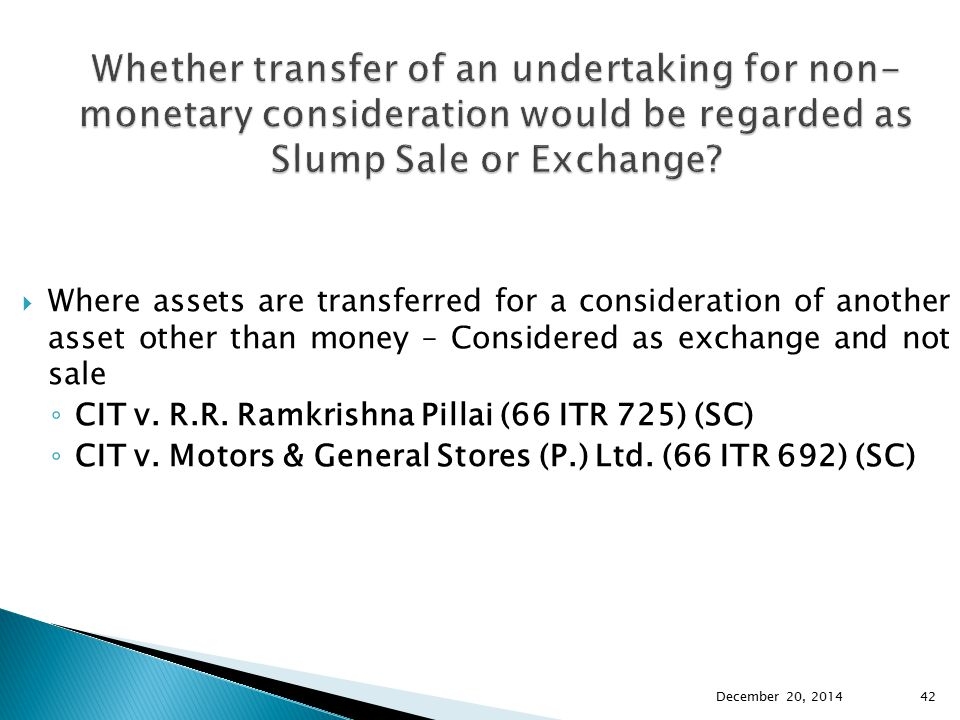 Whether transfer of an undertaking for non-monetary consideration would be regarded as Slump Sale or Exchange